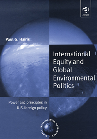 International Equity and Global Environmental Politics (Ashgate)