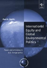 International Equity and Global Environmental Politics (Ashgate)