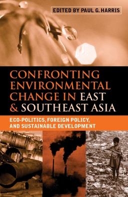 Confronting Environmental Change in in East and Southeast Asia