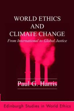 World Ethics and Climate Change: From International to Global Justice