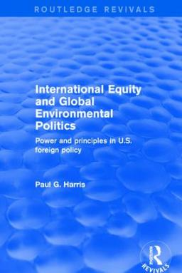 International Equity and Global Environmental Politics (Routledge)